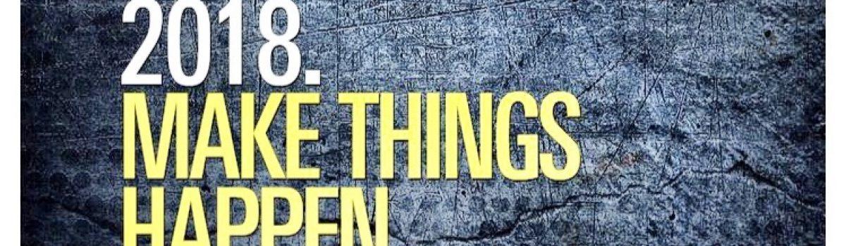 2018 Make things happen